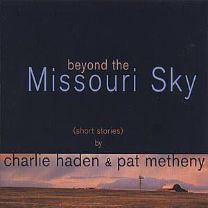 Pat Metheny & Charlie Haden: Missouri Sky