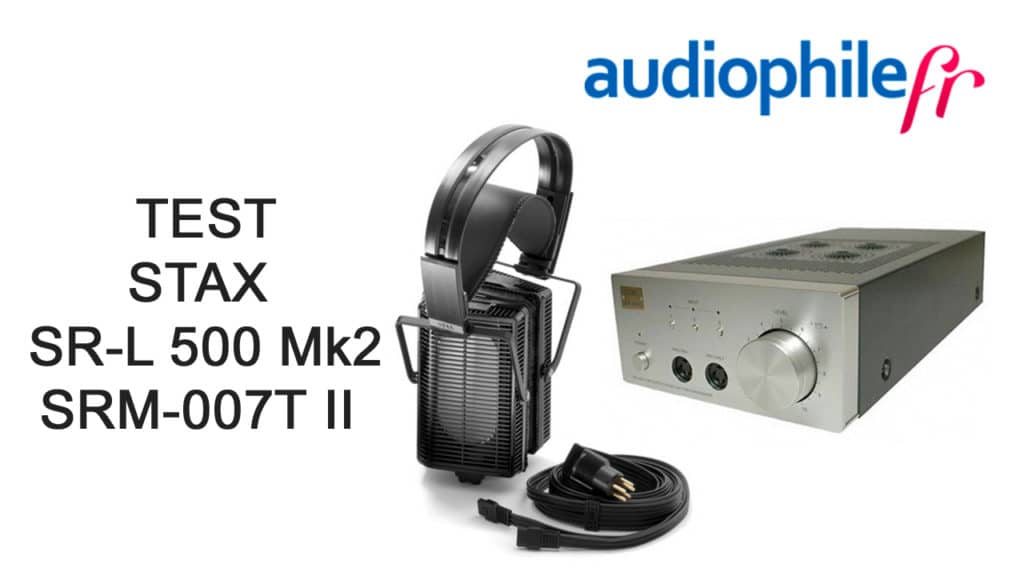 Test du duo STAX casque SR-L 500 Mk2 et amplificateur SRM-007T II