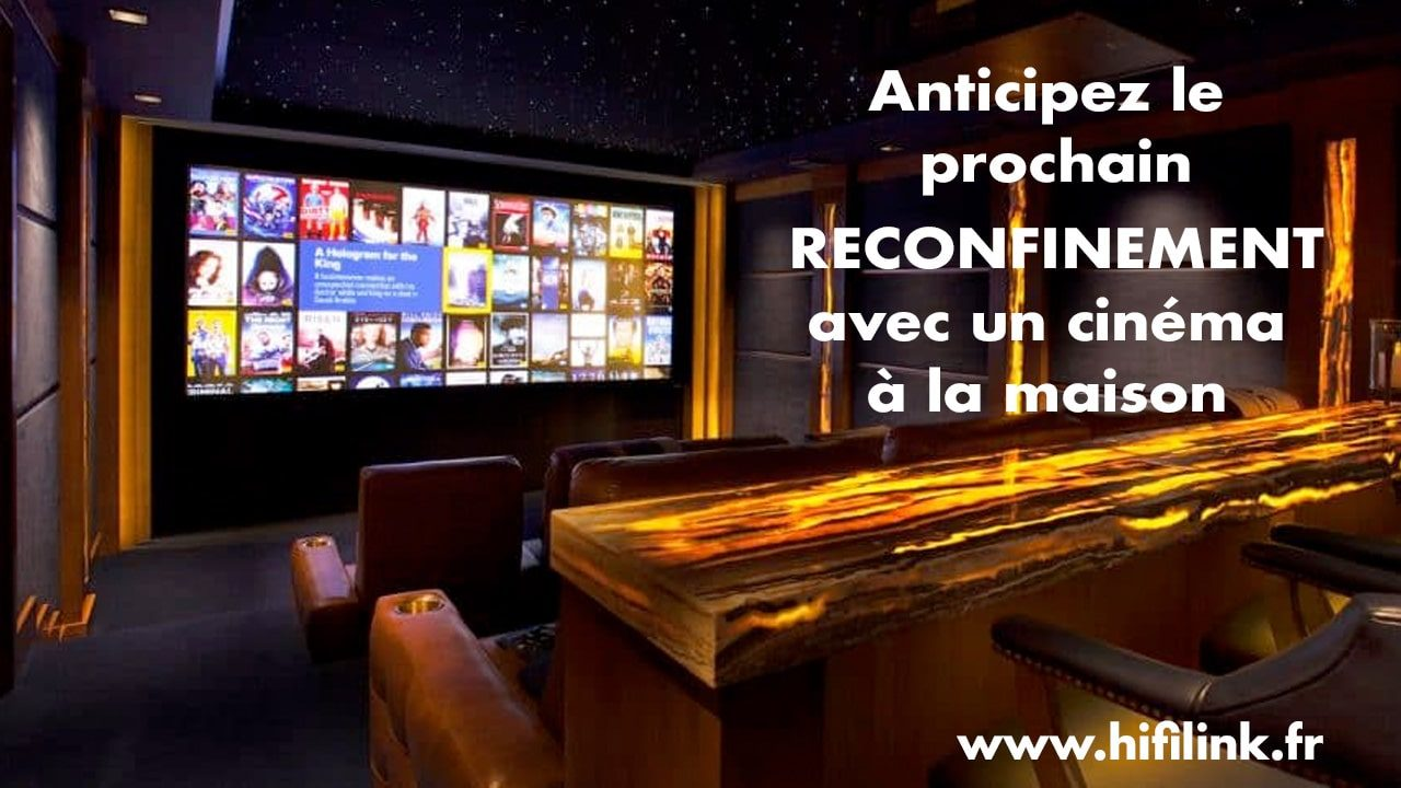 reconfinement home cinema janvier 2021