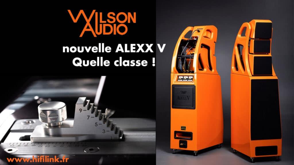 nouvelle wilson audio alexx 5 quelle classe